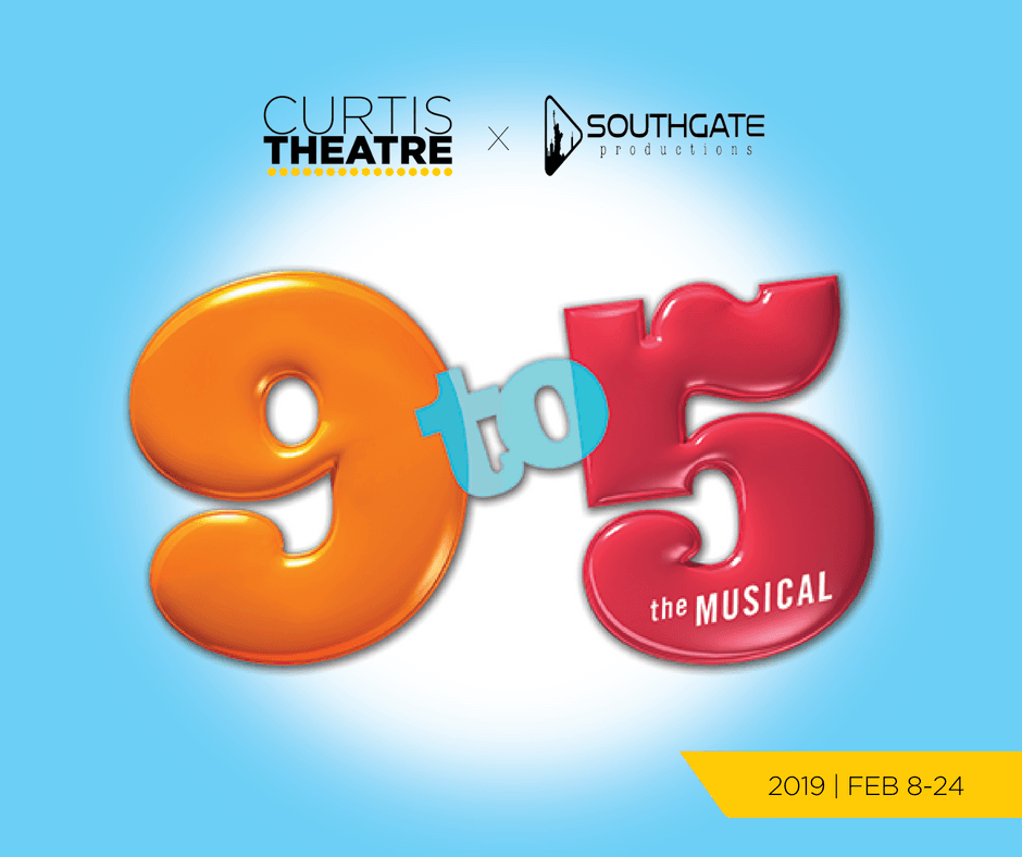 9 to 5 the Musical | Feb 8-24, 2019