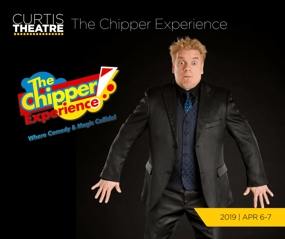 The Chipper Experience: Where Comedy and Magic Collide! | Apr 6-7, 2019