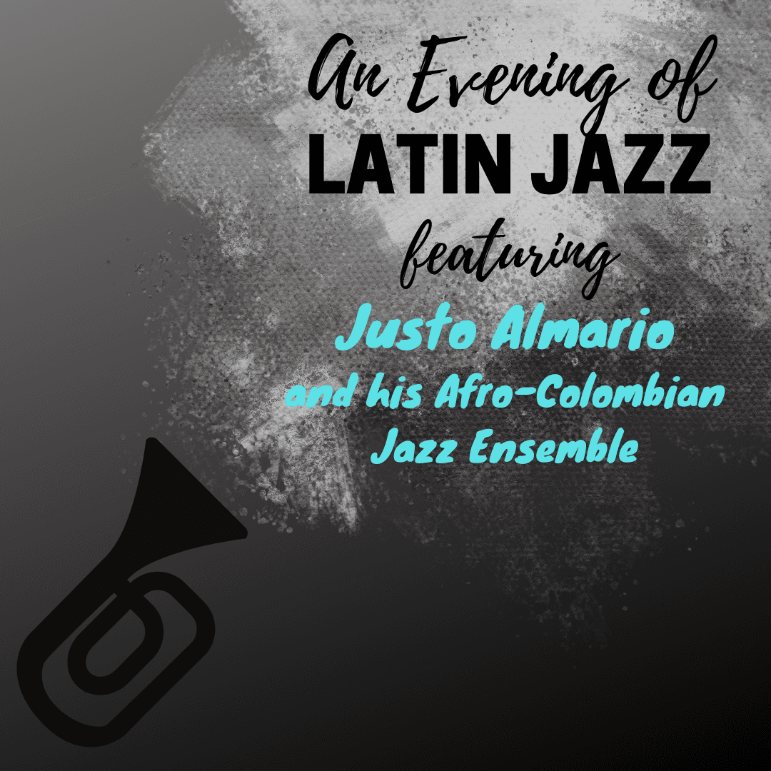 An Evening of Latin Jazz ft. Justo Almario and his Afro-Colombian Jazz Ensemble