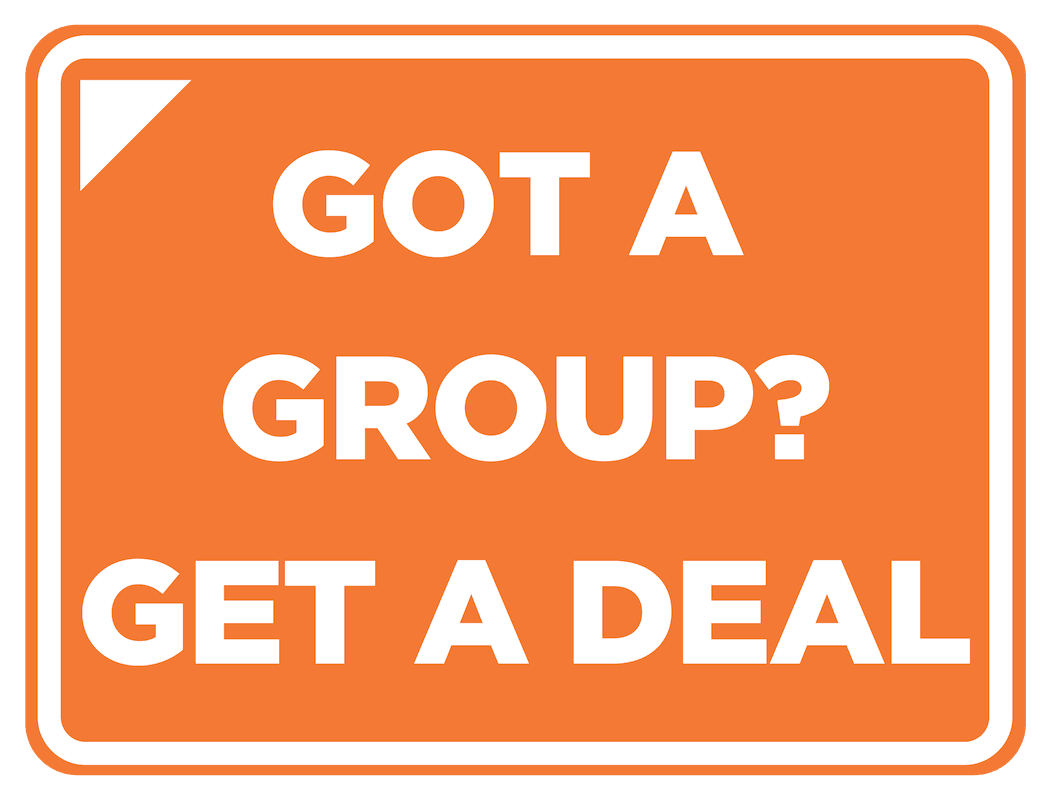 Got a group? Get a deal!