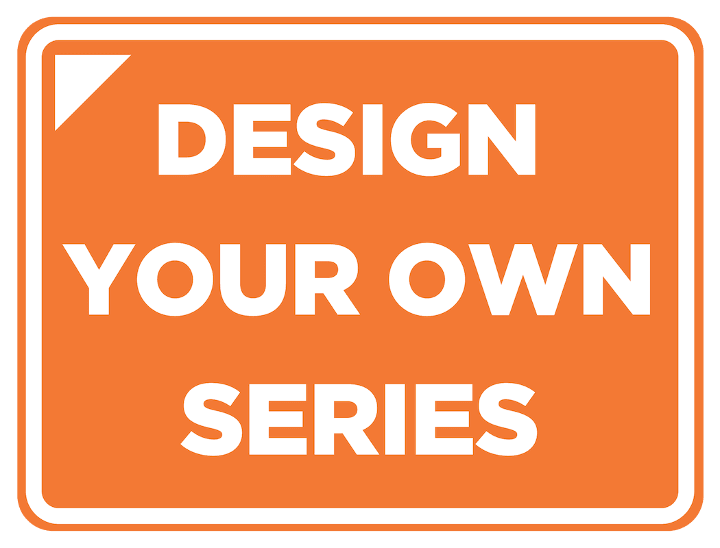Design Your Own Series Opens in new window